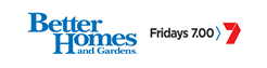 Courtesy of Better Homes and Gardens | Fridays 7:00pm on Channel 7